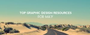 Top Graphic Design Resources for May