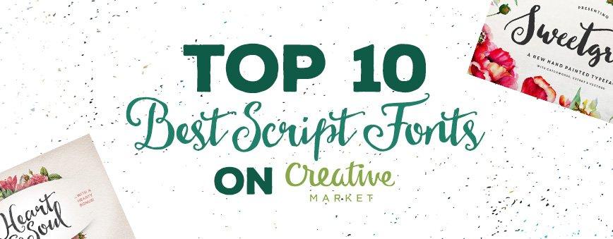 Top 10 Best Script Fonts on Creativemarket