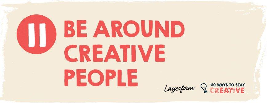 be-around-creative-people