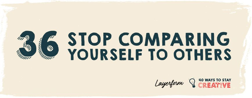 stop-comparing-yourself-how-to-stay-creative