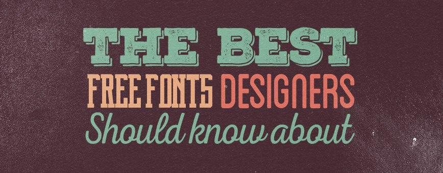 The Best Free Fonts Designers Should Know About
