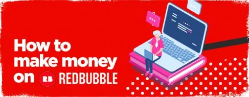 how-to-earn-money-on-redbubble